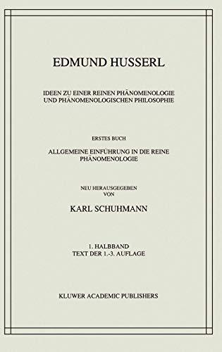 Ideen zu einer reinen Phänomenologie und phänomenologischen Philosophie: Erstes Buch: Allgemeine Einführung in die reine Phänomenologie