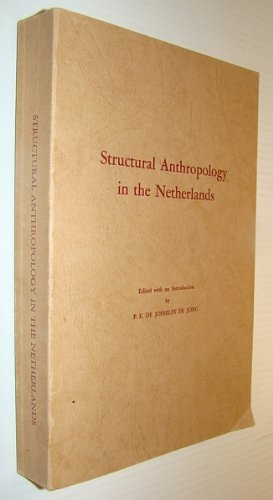 Structural Anthropology in The Netherlands: A Reader: Josselin de Jong, P. E. de