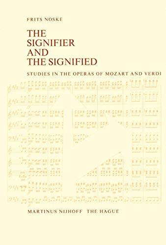 9789024719952: The Signifier and the Signified: Studies in the Operas of Mozart and Verdi