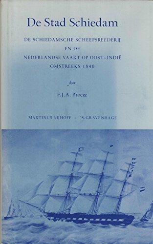 De stad Schiedam: De Schiedamse scheepsreederij en: Frank Broeze