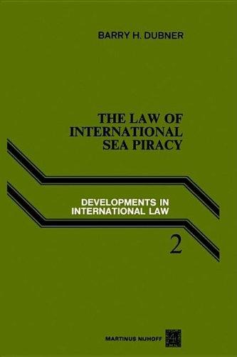 9789024721917: The Law of International Sea Piracy (Developments in international law)