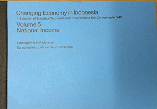 9789024721948: Changing Economy in Indonesia: A Selection of Statistical Source Material from the early 19th Century up to 1940 Volume 5 National Income (v. 5)