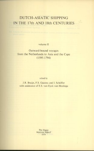 9789024722709: Dutch-Asiatic Shipping in the 17th and 18th Centuries, Vol. 2: Outward-Bound Voyages from the Netherlands to Asia and the Cape (1595-1794) (Rijks Geschiedkundige Publicatien)