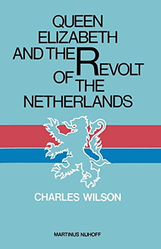 9789024722730: Queen Elizabeth and the Revolt of the Netherlands