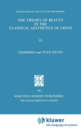 9789024723812: The Theory of Beauty in the Classical Aesthetics of Japan (Philosophy and world community)