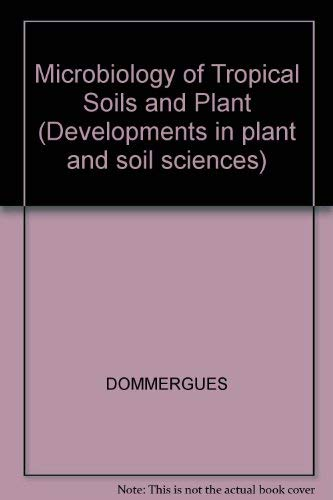 Microbiology of Tropical Soils and Plant Productivity: DOMMERGUES