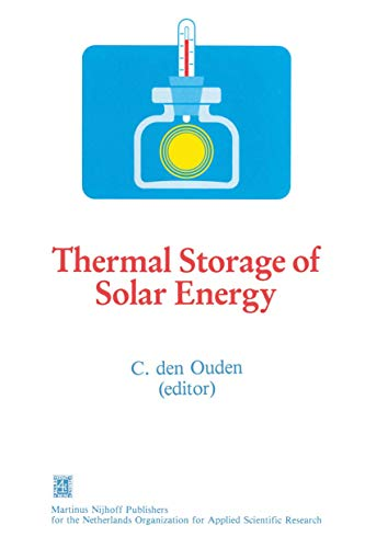 Thermal Storage of Solar Energy. Proceedings of: Den Ouden, C.,