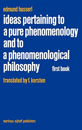 9789024725038: Ideas Pertaining to a Pure Phenomenology and to a Phenomenological Philosophy: First Book: General Introduction to a Pure Phenomenology (Husserliana: Edmund Husserl – Collected Works) (Bk. 1)