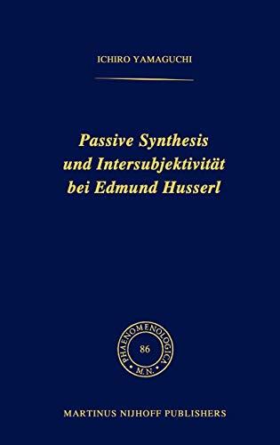 9789024725052: Passive Synthesis und Intersubjektivität bei Edmund Husserl (Phaenomenologica) (German Edition)