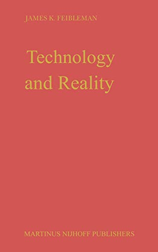 Technology and Reality.: FEIBLEMAN, James K.: