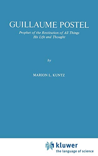 9789024725236: Guillaume Postel: Prophet of the Restitution of All Things His Life and Thought (International Archives of the History of Ideas Archives internationales d'histoire des idées)