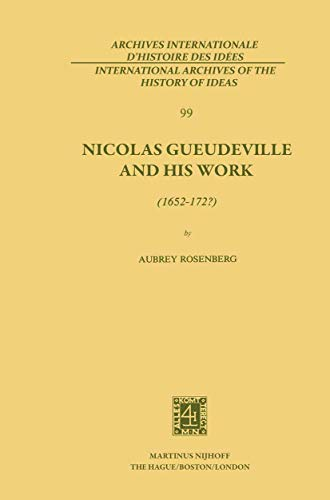 Nicolas Gueudeville and his Work (1652-172?) (International Archives of the history of Ideas /...