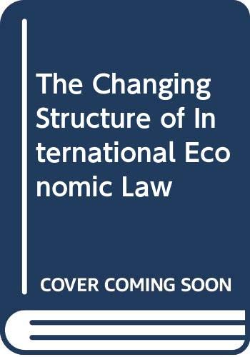 9789024725403: The Changing Structure of International Economic Law