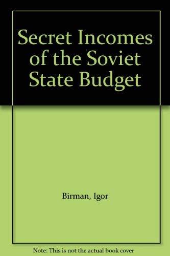 Secret Incomes of the Soviet State Budget: Birman, Igor