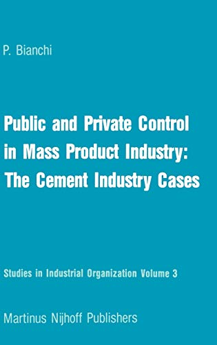 9789024726035: Public and Private Control in Mass Product Industry: The Cement Industry Cases (Studies in Industrial Organization)
