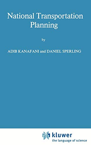 National Transportation Planning (Developments in Transport Studies): Kanafani, Adib, Sperling,
