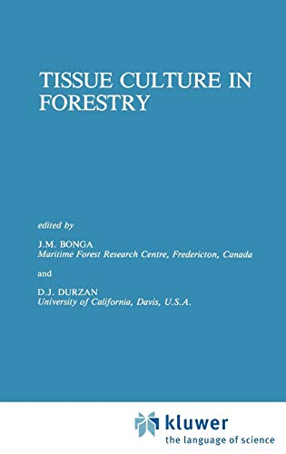 Tissue Culture in Forestry Forestry Sciences
