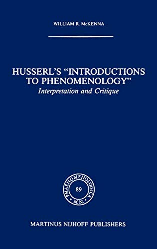 "9789024726653: Husserl's ""Introductions to Phenomenology"": Interpretation and Critique (Phaenomenologica)"