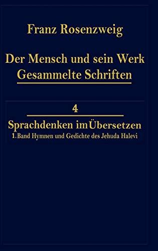 9789024726950: Der Mensch und Sein Werk 1.Band Jehuda Halevi Fünfundneunzig Hymnen und Gedichte Deutsch und Hebräisch: Der sechzig Hymnen und Gedichte dritte ... v. 1 (Franz Rosenzweig Gesammelte Schriften)