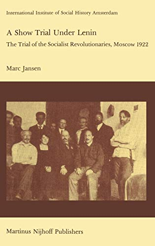 9789024726981: A Show Trial Under Lenin: The Trial of the Socialist Revolutionaries, Moscow 1922 (Studies in Social History)