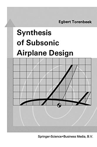 Synthesis of Subsonic Airplane Design: An introduction: Torenbeek, E.