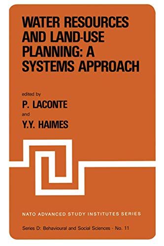 Water Resources and Land-Use Planning: A Systems Approach (NATO Science Series D: (closed)): ...