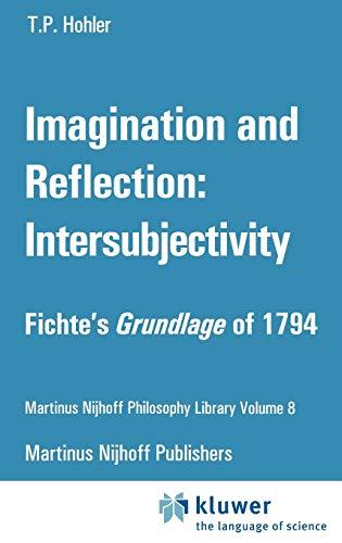 9789024727322: Imagination and Reflection: Intersubjectivity: Fichte's Grundlage of 1794 (Martinus Nijhoff Philosophy Library)