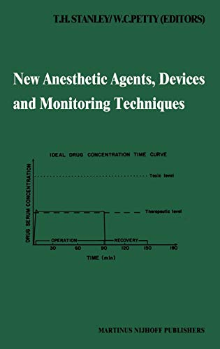 New Anesthetic Agents, Devices and Monitoring Techniques : Annual Utah Postgraduate Course in Anesthesiology 1983 - W. C. Petty