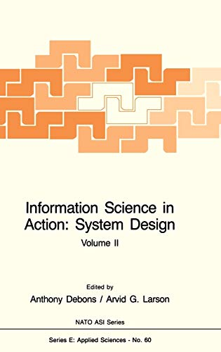Information Science in Action: System Design (2 Volumes) (Nato Science Series E:) (v. 1&2): ...