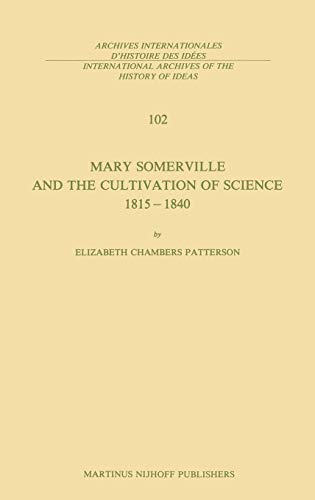 Mary Somerville and the Cultivation of Science, 1815 1840: E. C. Patterson