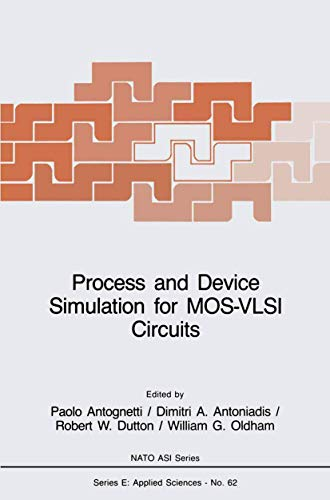 Process and Device Simulation for MOS-VLSI Circuits.: Antognetti, Paolo, Dimitri