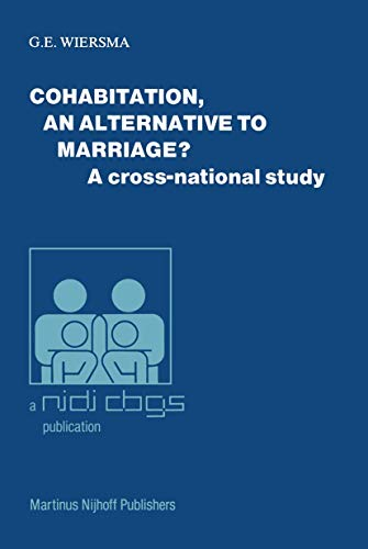 Cohabitation, an Alternative to Marriage?: A Cross-National: G.E. Wiersma