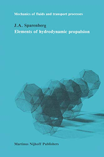 9789024728718: Elements of hydrodynamicp propulsion (Mechanics of Fluids and Transport Processes)