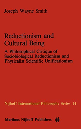 Reductionism and Cultural Being: A Philosophical Critique: Smith, J.W.