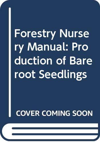 9789024729142: Forest Nursery Manual: Production of Bareroot Seedlings