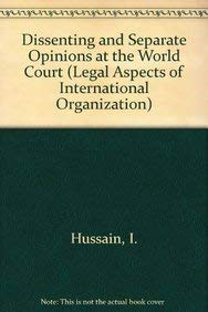 9789024729203: Dissenting and Separate Opinions at the World Court (Legal Aspects of International Organization)