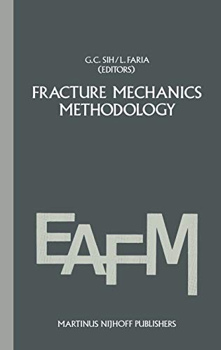 Fracture Mechanics Methodology: Evaluation of Structural Components Integrity: Sih, George C.