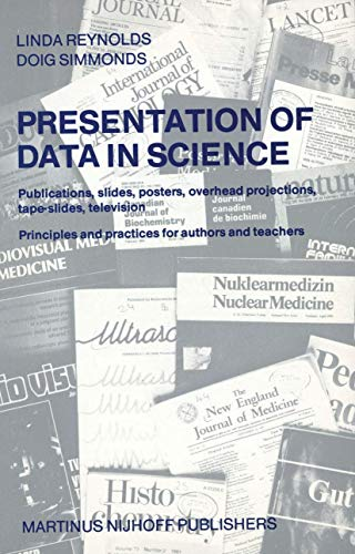 Presentation of Data in Science: Publications, Slides, Posters, Overhead Projections, Tape-Slides, ...