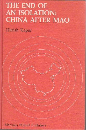 The End of an isolation :: China after Mao (International Relations of Socialist Countries, Vol 1)