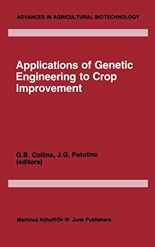 9789024730841: Applications of Genetic Engineering to Crop Improvement (Advances in Agricultural Biotechnology)