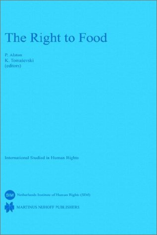 9789024730872: The Right to Food (International Studies in Human Rights)