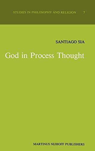 God in Process Thought: A Study in Charles Hartshorne S Concept of God: S. Sia