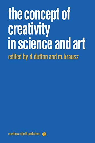 9789024731275: The Concept of Creativity in Science and Art (Martinus Nijhoff Philosophy Library)