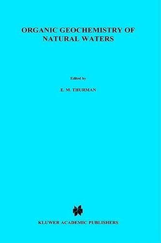 9789024731435: Organic geochemistry of natural waters (Developments in Biogeochemistry)