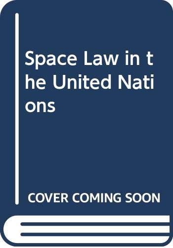 9789024731572: Space Law in the United Nations
