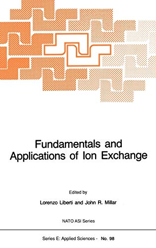 Fundamentals and Applications of Ion Exchange: Liberti, Lorenzo