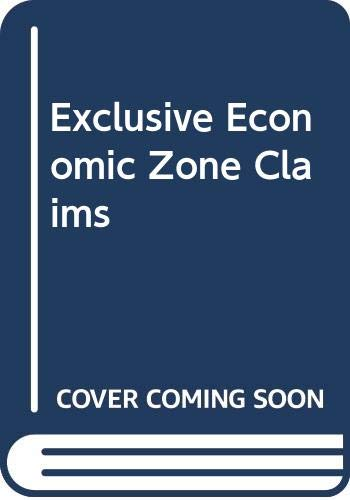 Exclusive Economic Zone Claims: An Analysis and Primary Documents (9024732506) by R. Smith