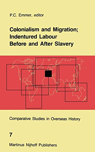 9789024732531: Colonialism and Migration; Indentured Labour Before and After Slavery (Comparative Studies in Overseas History)