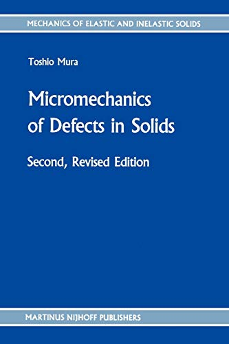 Micromechanics of Defects in Solids (Paperback): T. Mura