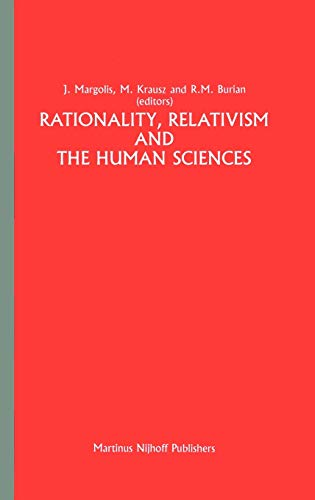 9789024732715: Rationality, Relativism and the Human Sciences (Greater Philadelphia Philosophy Consortium)